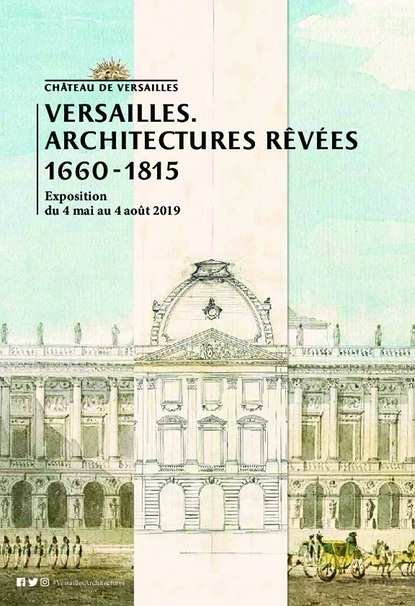Versailles. Dreams of architectures 1660-1815