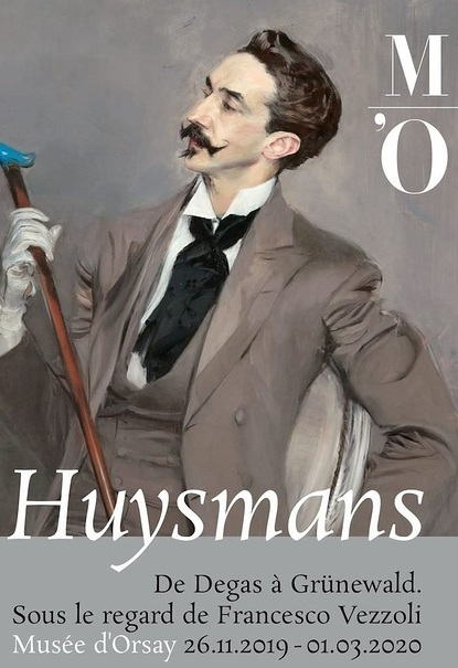 Joris-Karl Huysmans art critic. From Degas to Grünewald, under the watchful eye of Francesco Vezzoli