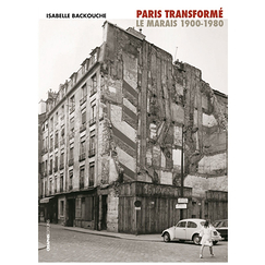 Paris transformé - Marais, 1900-1980