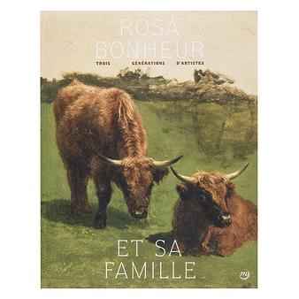 Rosa Bonheur et sa famille - Trois générations d'artistes