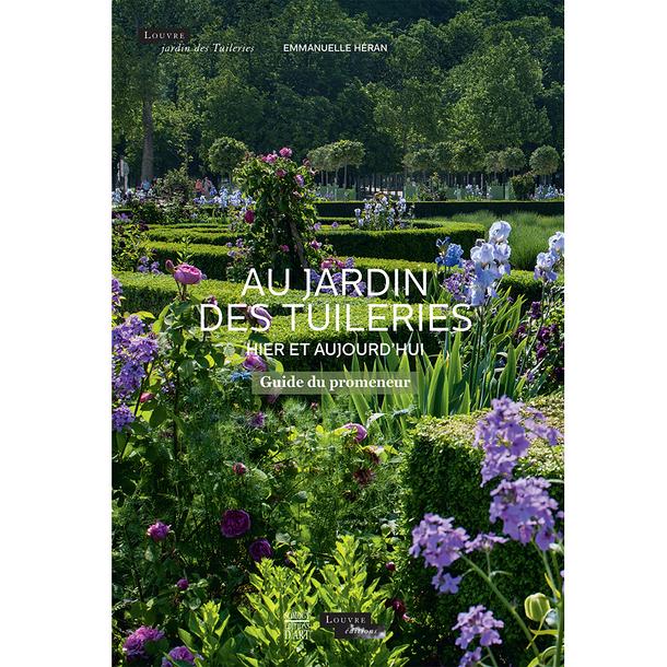 Au jardin des tuileries hier et aujourd 39 hui guide du for Au jardin des tuileries
