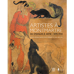 Artists in Montmartre - From Steinlen to Satie (1870-1910)