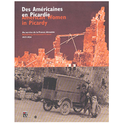 American women in picardy rebuilding devasted france, 1917-1924