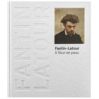 Fantin-Latour. À fleur de peau