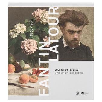 Fantin-Latour 1836-1904 - Journal de l'artiste - L'album de l'exposition