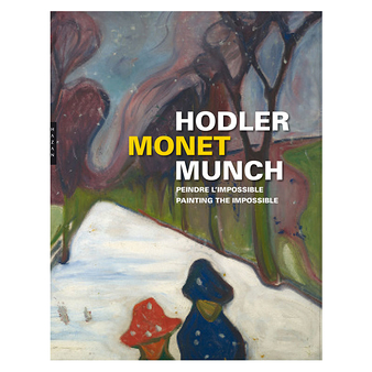 Hodler, Monet, Munch - Painting the impossible
