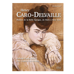 Henry Caro-Delvaille - Peintre de la Belle Époque, de Paris à New York