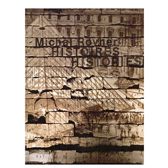 Michal Rovner - Histoires, Histories