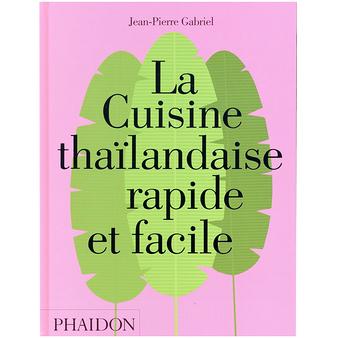 *La Cuisine thaïlandaise rapide et facile AR062018