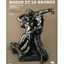 The bronzes of Rodin Catalogue of works in the musée Rodin Vol.1 and Vol.2