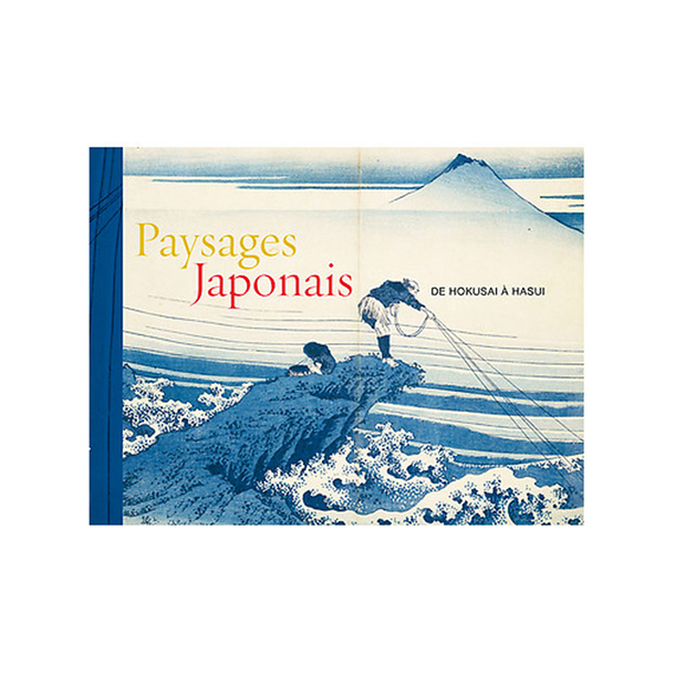 Japanese landscapes, from Hokusai to Hasui - Exhibition catalogue