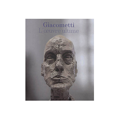 Giacometti - L'œuvre ultime (1960-1966)