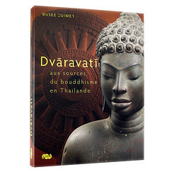 Dvâravatî to the sources of Buddhism in Thailand
