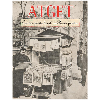 Atget: cartes postales d'un Paris perdu