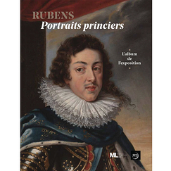 Rubens. Portraits Princiers - Exhibition album