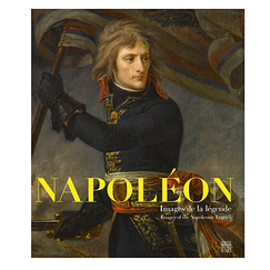 Napoléon Images of the Napoleonic Legend