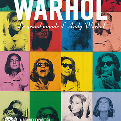 Album de l'exposition - Le Grand monde d'Andy Warhol
