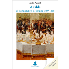 A table de la Révolution à l'Empire 1789 - 1815