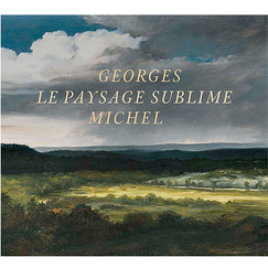 Georges Michel. Le paysage sublime