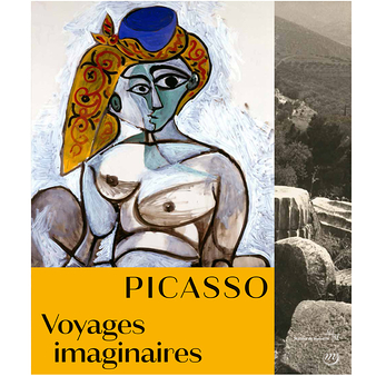 Picasso, voyages imaginaires