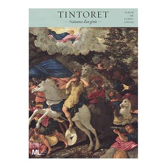 Tintoret Naissance d'un génie - Album d'exposition