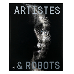 Artistes et robots - Exhibition catalog