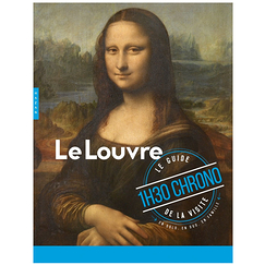 The Louvre In just 90 minutes - Visitor's guide - On your own or with your family