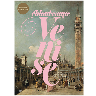 Éblouissante Venise - Album d'exposition
