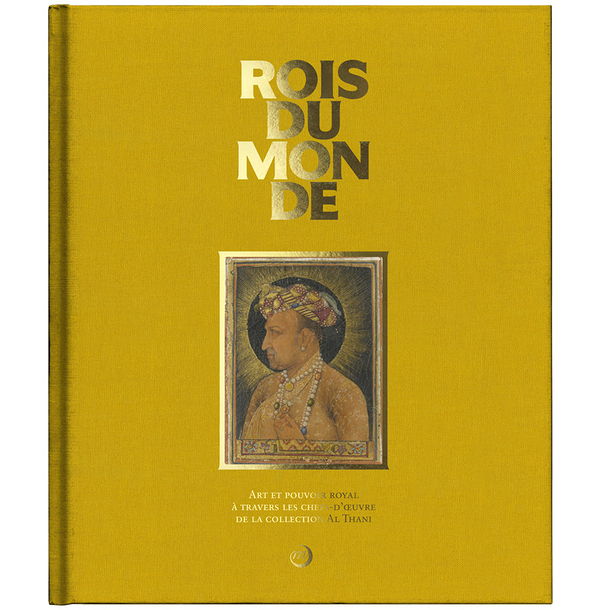 Rois du monde - Catalogue d'exposition