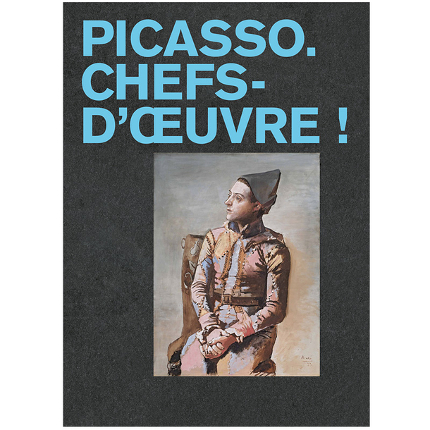 Picasso Chefs-d'œuvre - Exhibition catalogue