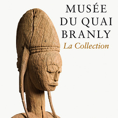 Catalogue Musée du quai Branly The Collection