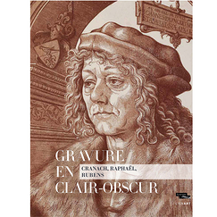 Engraving in chiaroscuro. Cranach, Raphael, Rubens - Exhibition catalogue