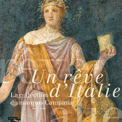 Un rêve d'Italie. La collection du marquis Campana - Catalogue d'exposition