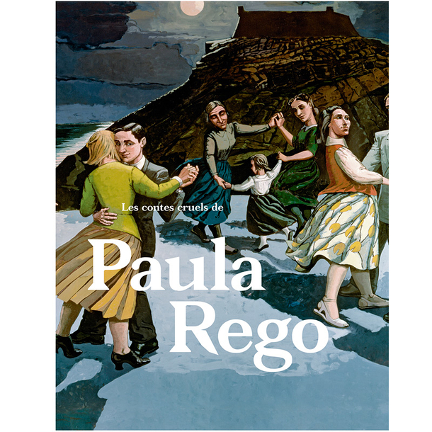 Les contes cruels de Paula Rego - Exhibition catalogue