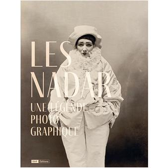 Les Nadar. Une légende photographique - Catalogue d'exposition