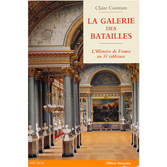 The hall of Battles. The history of France in 33 paintings