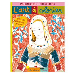 L'Art à colorier - Princesses et chevaliers