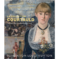 La collection Courtauld. Le parti de l'impressionnisme - Catalogue d'exposition