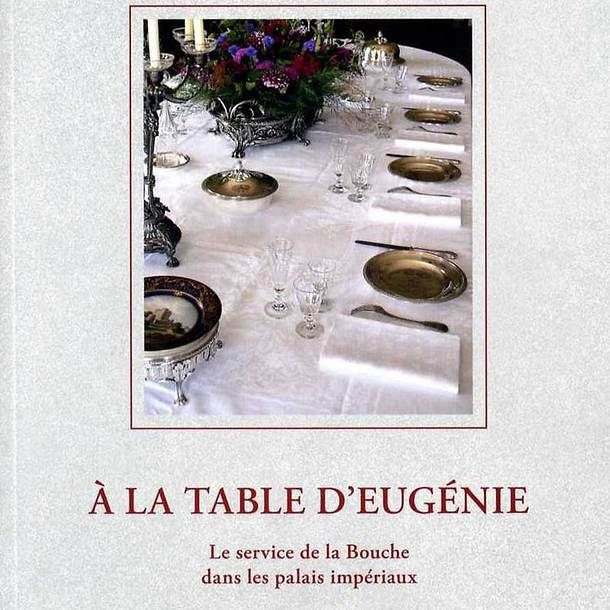 A la table d 39 eug nie le service de la bouche dans les - Service de la table ...