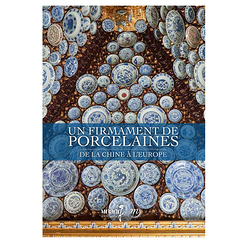 Un firmament de porcelaines. De la Chine à l'Europe - Catalogue d'exposition
