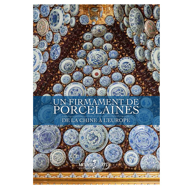 A porcelain firmament. From China to Europe - Exhibition catalogue