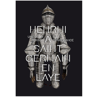 Henri II in Saint-Germain-en-Laye - A Royal Court during the Renaissance - Exhibition catalogue - French