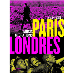 Paris-Londres 1962-1989 Music migrations - Catalogue d'exposition