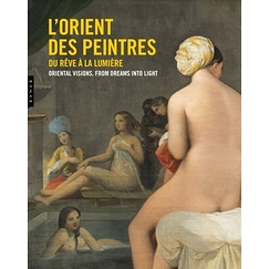 Oriental visions : from dreams into light - Exhibition catalogue - French
