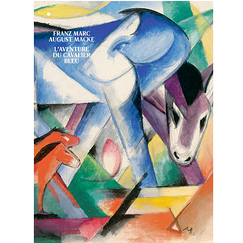 Franz Marc/August Macke. L'aventure du cavalier bleu - Catalogue d'exposition