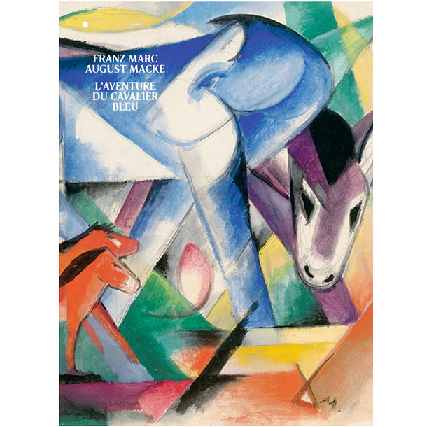 Franz Marc/August Macke. The adventure of the blue rider - Exhibition catalogue