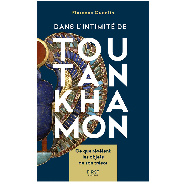 In Tutankhamun's privacy - What the objects of his treasure reveal - French