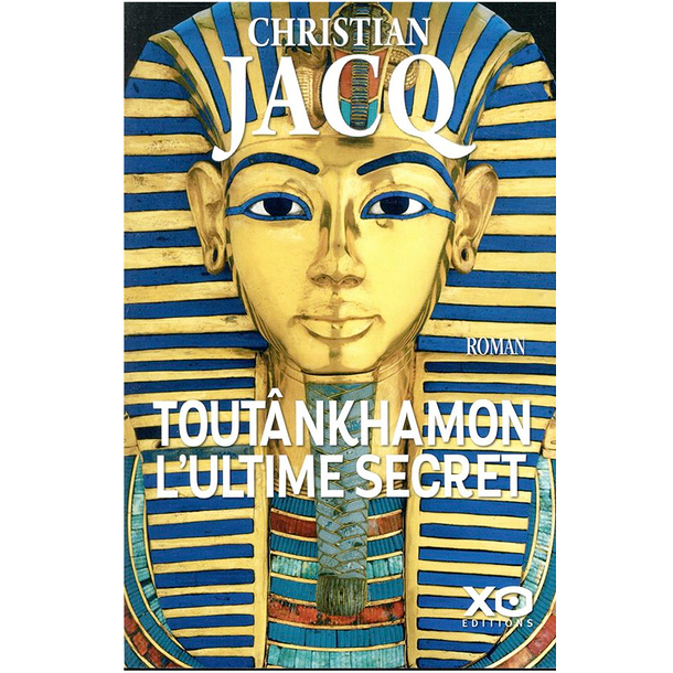 Tutankhamun, the ultimate secret - French
