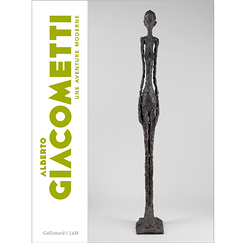Alberto Giacometti a modern adventure - Exhibition catalogue - French