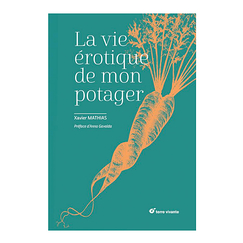 The erotic life of my vegetable garden - French